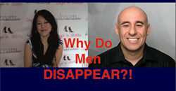 Why Do Men Disappear - Dating Tips for women