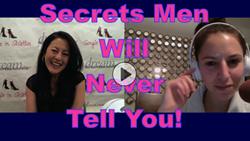 Secrets Men Will Never Tell You