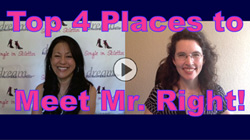 Top 4 Places to Meet Mr. Right