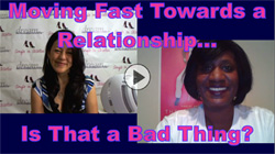 Show #161: Moving Fast Towards a Relationship...Is That a Bad Thing?