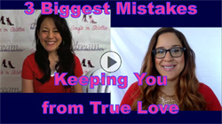 Show #162: 3 Biggest Mistakes Keeping You from True Love