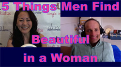 Show #189: 5 Things Men Find Beautiful in a Woman