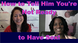 Tell Him You're Not Ready for Sex