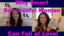 Show #216: Why Smart Successful Women Can Fail at Love