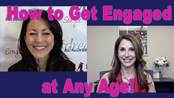 Show #225: How to Get Engaged at Any Age!