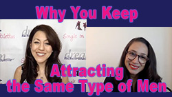 Show #234: Why You Keep Attracting the Same Type of Men