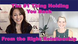 Show #247: The #1 Thing Holding You Back from the Right Relationship