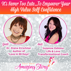 It's Never Too Late Empower Your High Value Self Confidence