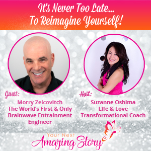 It's Never Too Late To Reimagine Yourself!