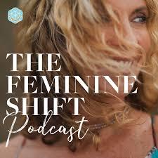 The Feminine Shift Podcast