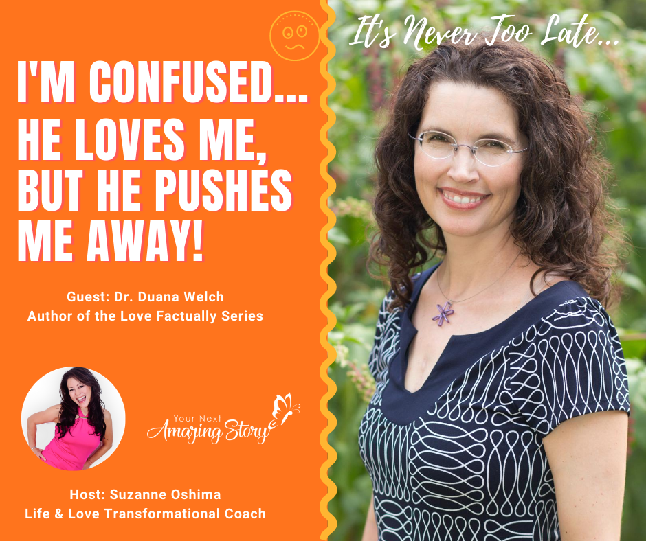 I'm Confused…He Loves Me, But He Pushes Me Away!