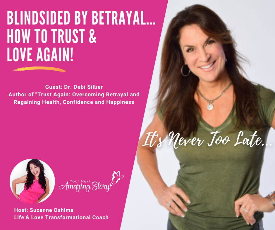 Blindsided By Betrayal...How To Trust & Love Again!