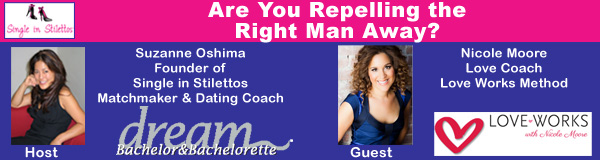 Are You Repelling the Right Man Away?