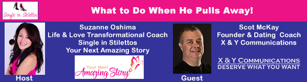 Show #250: What to Do When He Pulls Away! - Your Next